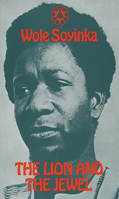 Lion and the Jewel By Soyinka, Wole