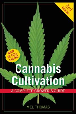 Cannabis Cultivation By Thomas, Mel