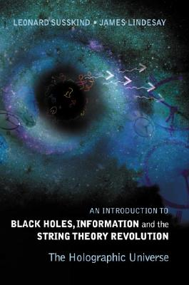 Black Holes, Information And The String Theory Revolution By Susskind, Leonard/ Lindesay, James
